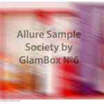 Allure Sample Society by GlamBox №6. Отзыв, обзор.